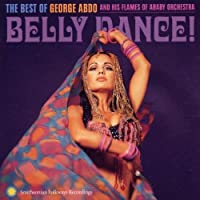 Best of George Abdo and the Flames of Araby by George Abdo (2002-05-21)