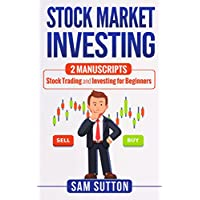 Stock Market Investing: 2 Manuscripts: Stock Trading and Investing for Beginners (English Edition)