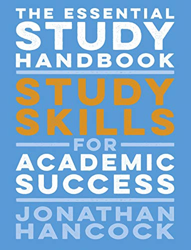 The Essential Study Handbook: Study skills for academic success (English Edition)
