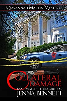 Collateral Damage: A Savannah Martin Novel (Savannah Martin Mysteries Book 19) by [Bennett, Jenna]