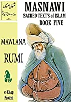 Masnawi Sacred Texts of Islam: Book Five