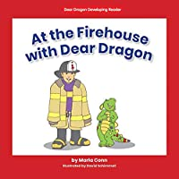 At the Firehouse With Dear Dragon (Dear Dragon Developing Readers, Level B)