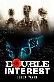 Double Interest: A Gripping Technothriller by [Yaari, Odeda]