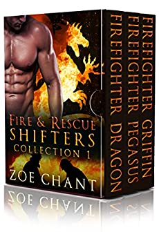 Fire & Rescue Shifters Collection 1: Books 1-3 by [Chant, Zoe]