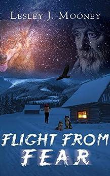 [Mooney, Lesley J]のFlight from Fear (English Edition)