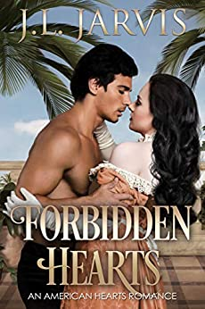 Forbidden Hearts: An American Hearts Romance by [Jarvis, J.L.]