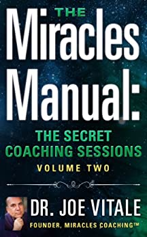 The Miracles Manual: The Secret Coaching Sessions, Volume 2 by [Vitale, Joe]