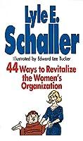 44 Ways to Revitalize the Women's Organization