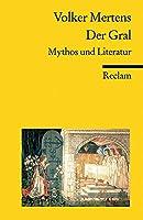 Der Gral: Mythos und Literatur