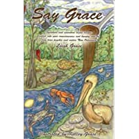 "Say Grace"" Spiritual and Ancestral Recipes Ladled Into Your Consciousness and Hungry Soul By Long Time Psychic and Native New Orleanian"