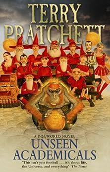 Unseen Academicals: (Discworld Novel 37) (Discworld series) by [Pratchett, Terry]