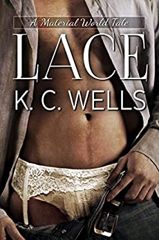Lace (A Material World Book 1) by [Wells, K.C.]