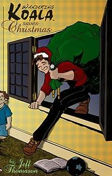 Wandering Koala Saves Christmas (Wandering Koala Comics Book 11) by [Thomason, Jeff]