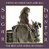 Sugar Hunter ~THE BEST LOVE SONGS OF CHARA~