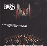 Concert Band Essentials by Canadian Brass (2007-06-27)