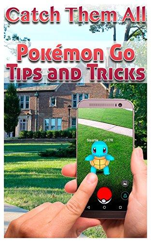 Catch Them All: Pokémon Go Tip...