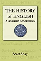 The History of English by Scott Shay(2007-12-31)