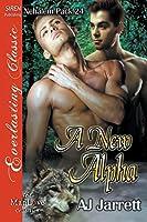 A New Alpha [Nehalem Pack 24] (Siren Publishing Everlasting Classic Manlove)