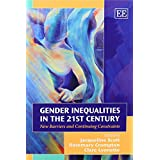 Gender Inequalities in the 21st Century: New Barriers and Continuing Constraints