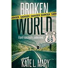 Broken World: A Post-Apocalyptic Zombie Novel
