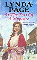 At the Toss of a Sixpence: A heart-warming saga of triumph in the face of adversity