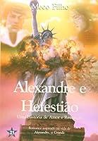Alexandre E Hefestiao - Uma Historia De Amor E Redencao
