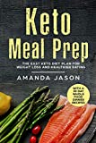 Keto Meal Prep: The Easy Keto Diet Plan for Weight Loss and Healthier Eating With a 30 Day Whole Food Dinner Recipes (English Edition)