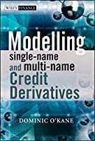 Modelling Single-name and Multi-name Credit Derivatives by Dominic O'Kane(2008-08-04)