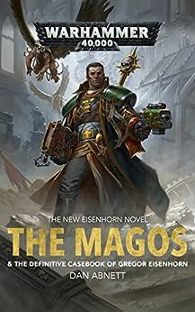 The Magos (Eisenhorn: Warhammer 40,000 Book 4) by [Abnett, Dan]