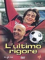 L'Ultimo Rigore [Italian Edition]