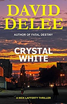 Crystal White (Nick Lafferty Book 1) by [DeLee, David]