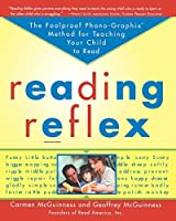 Reading Reflex: The Foolproof Phono-Graphix Method for Teaching Your Child to Read by Carmen McGuinness Geoffrey McGuinness(1999-08-01)