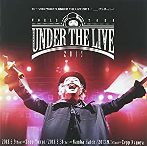 EXIT TUNES PRESENTS UNDER THE LIVE 2013 (通常盤)