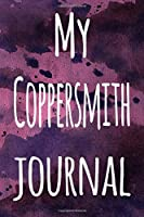 My Coppersmith Journal: The perfect gift for the artist in your life - 119 page lined journal!
