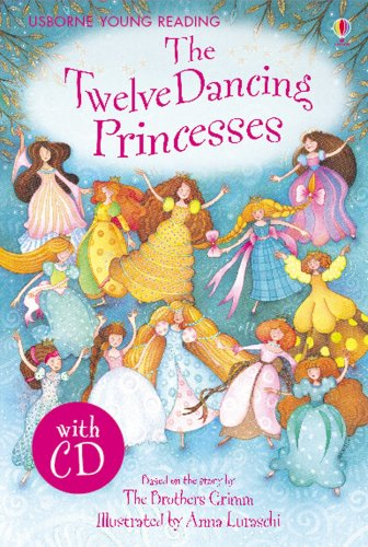 Twelve Dancing Princesses (3.11 Young Reading Series One with Audio CD)の詳細を見る