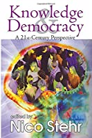 Knowledge and Democracy: A 21st Century Perspective