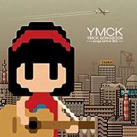 YMCK SONGBOOK -songs before 8bit-