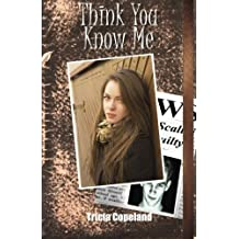 Think You Know Me (Being Me) (Volume 3) by Tricia Copeland (2016-04-26)