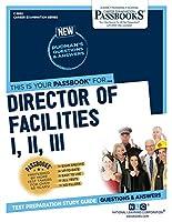 Director of Facilities I, II, III (Career Examination Passbooks)