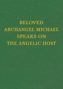 VOL 16 Beloved Archangel Michael Speaks on the Angelic Host (Saint Germain Series) by [Michael, Archangel]