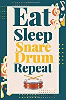 """Eat Sleep Snare Drum Repeat: (Diary, Musicians Notebook & Songwriting) (Journals) or Personal Use for Men - Women 