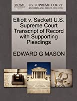 Elliott V. Sackett U.S. Supreme Court Transcript of Record with Supporting Pleadings