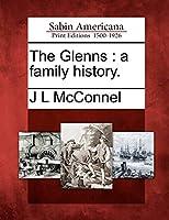 The Glenns: A Family History.