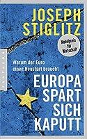 Europa spart sich kaputt: Warum der Euro einen Neustart braucht
