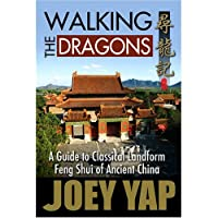 Walking The Dragons- A guide to Classical Landform Feng Shui of Ancient China【洋書】 [並行輸入品]