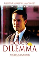Doug's Dilemma: A Decision to Save His Friend Could Erase His Own Future (The Emma Trilogy, 2)
