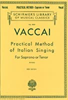 Practical Method of Italian Singing: Soprano or Tenor (Schirmer's Library of Musical Classics)