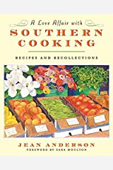 A Love Affair with Southern Cooking: Recipes and Recollections Hardcover