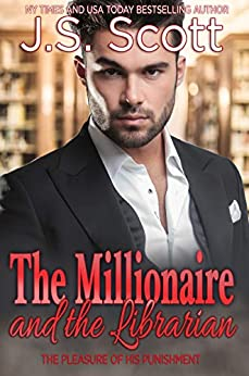 The Millionaire And The Librarian (The Pleasure Of His Punishment) by [Scott, J.S.]