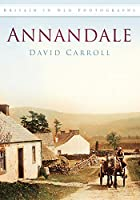 Annandale (Britain in Old Photographs (History Press))